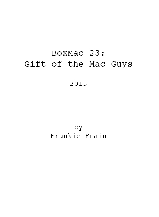 BoxMac 23: Gift of the Mac Guys Script