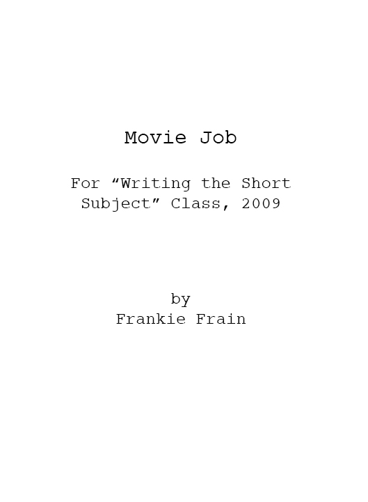 Movie Job (for Writing the Short Subject)