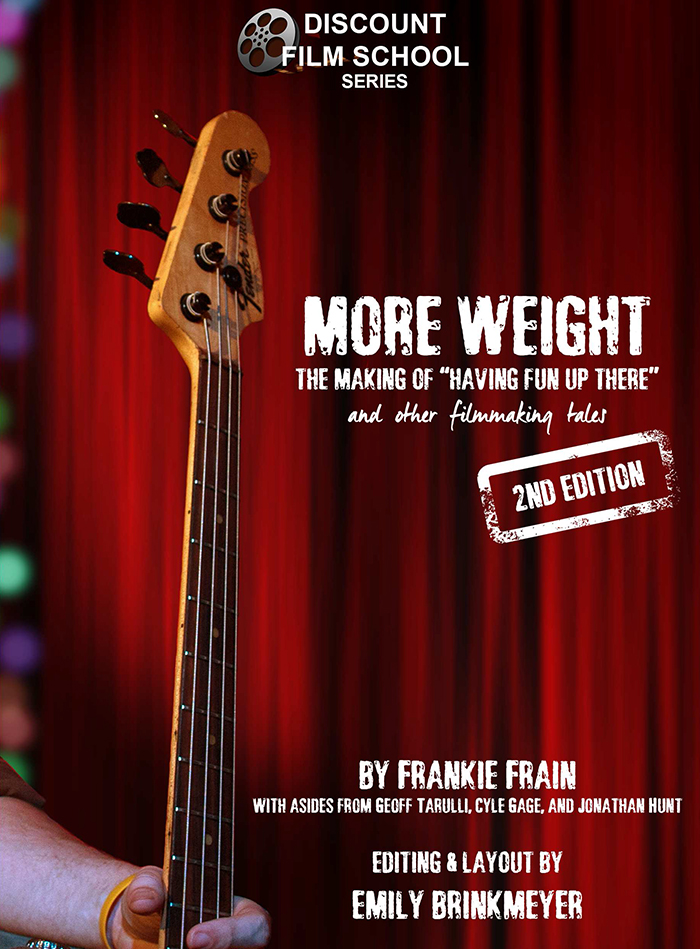 More Weight: The Making of Having Fun Up There and Other Filmmaking Tales (2nd Edition)