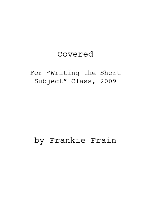 Covered (for Writing the Short Subject)