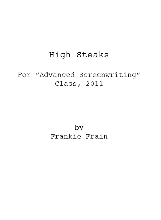 High Steaks (for Advanced Screenwriting)