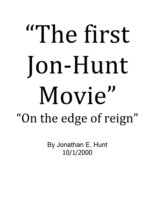 "The First Jon-Hunt Movie – ""On the Edge of Reign"""
