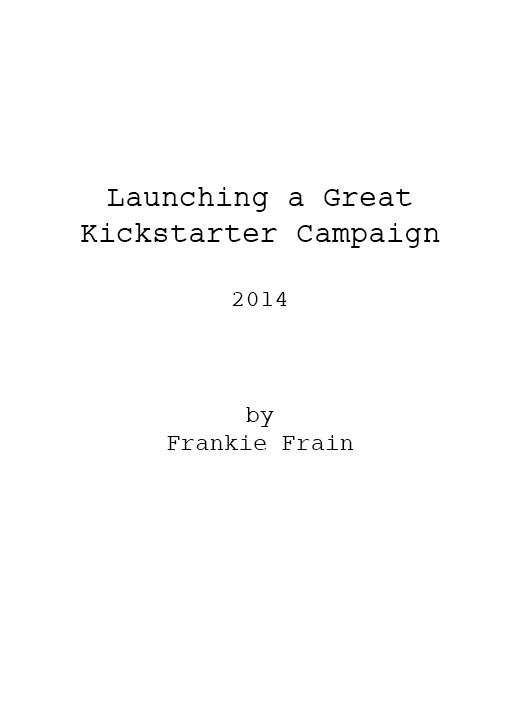 Launching a Great Kickstarter Campaign