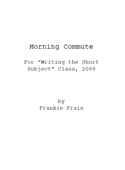 Morning Commute (for Writing the Short Subject)