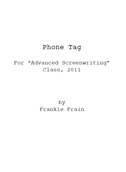 Phone Tag (for Advanced Screenwriting)