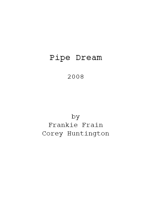 Pipe Dream (Unproduced Pilot)