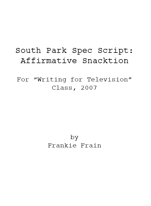 South Park: Affirmative Snacktion Spec Script