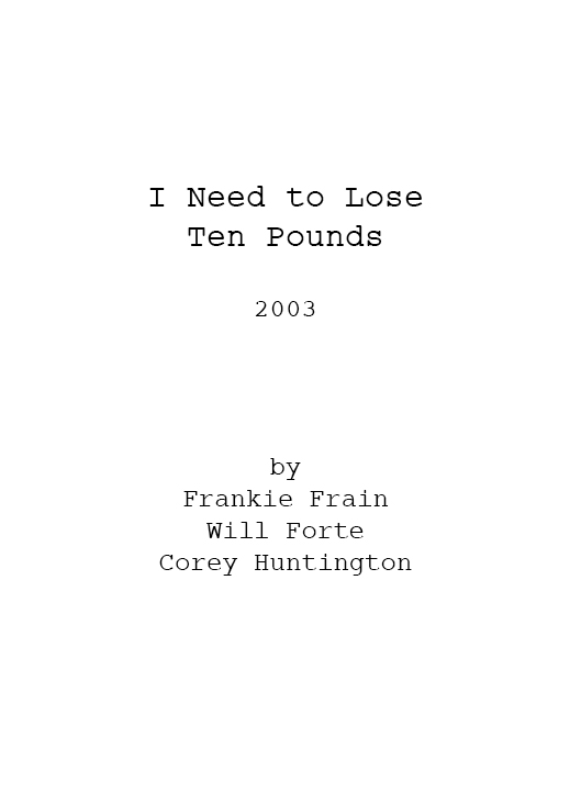 I Need to Lose Ten Pounds Shooting Script