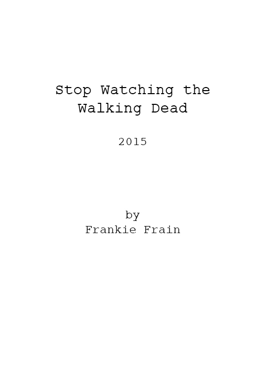 Stop Watching the Walking Dead